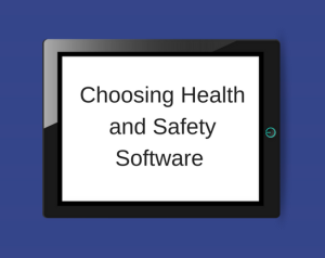 Choosing Health and Safety Software